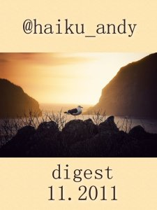 November 2011 Haiku Andy Digest